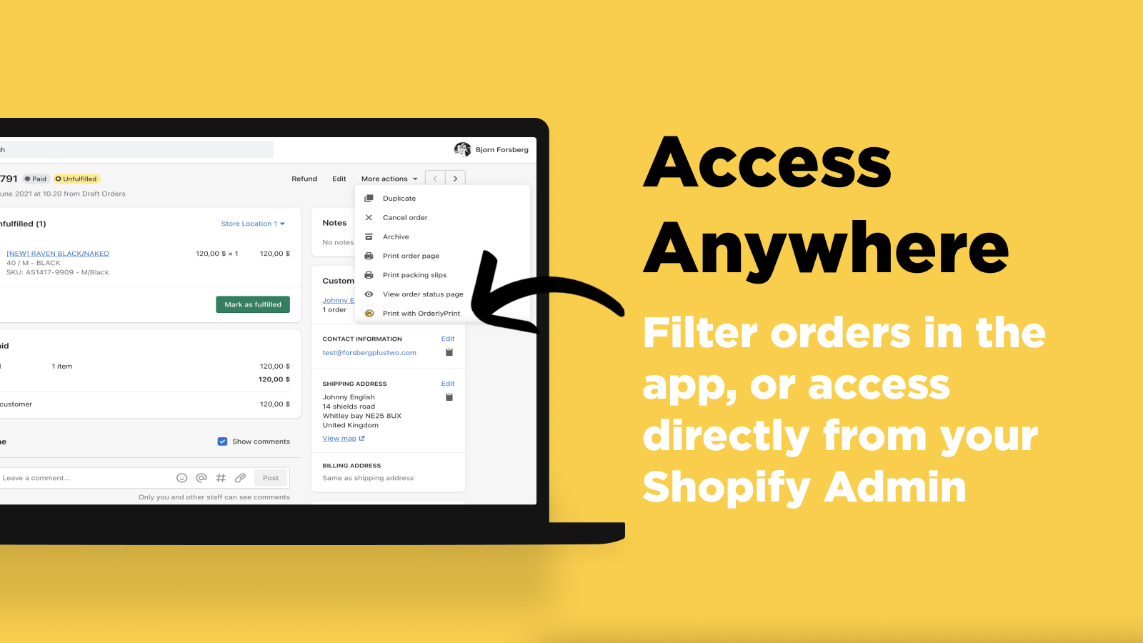 Filter in the app, or access directly from your Shopify Admin