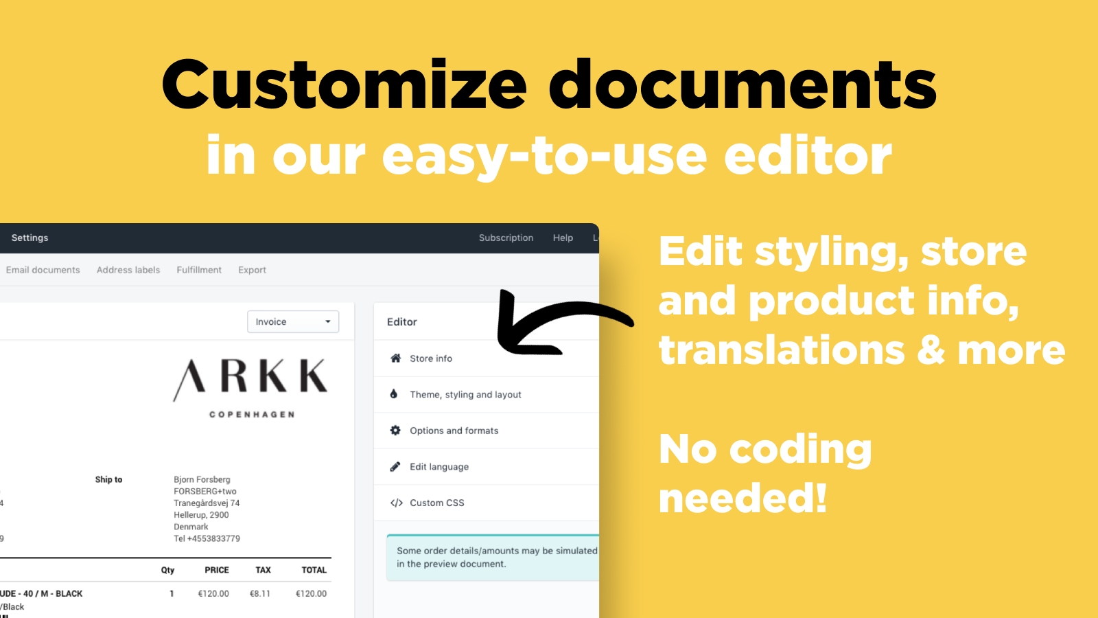 Customize your document designs. No coding needed!