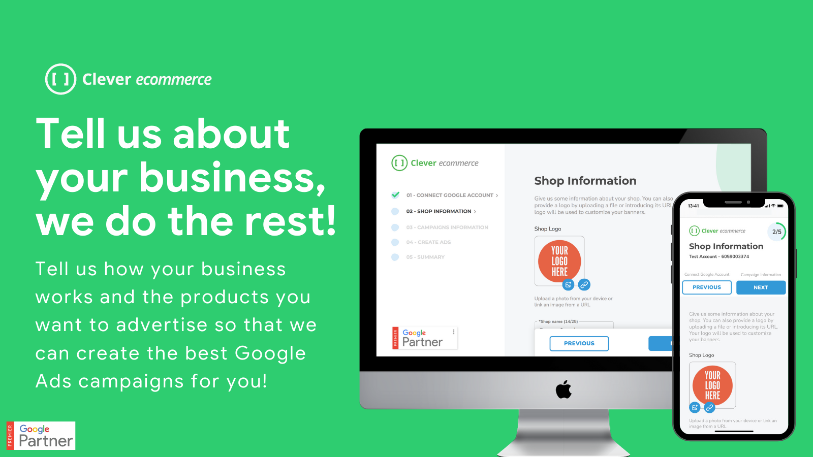 Tell us about your business, we create your Google Ads campaigns