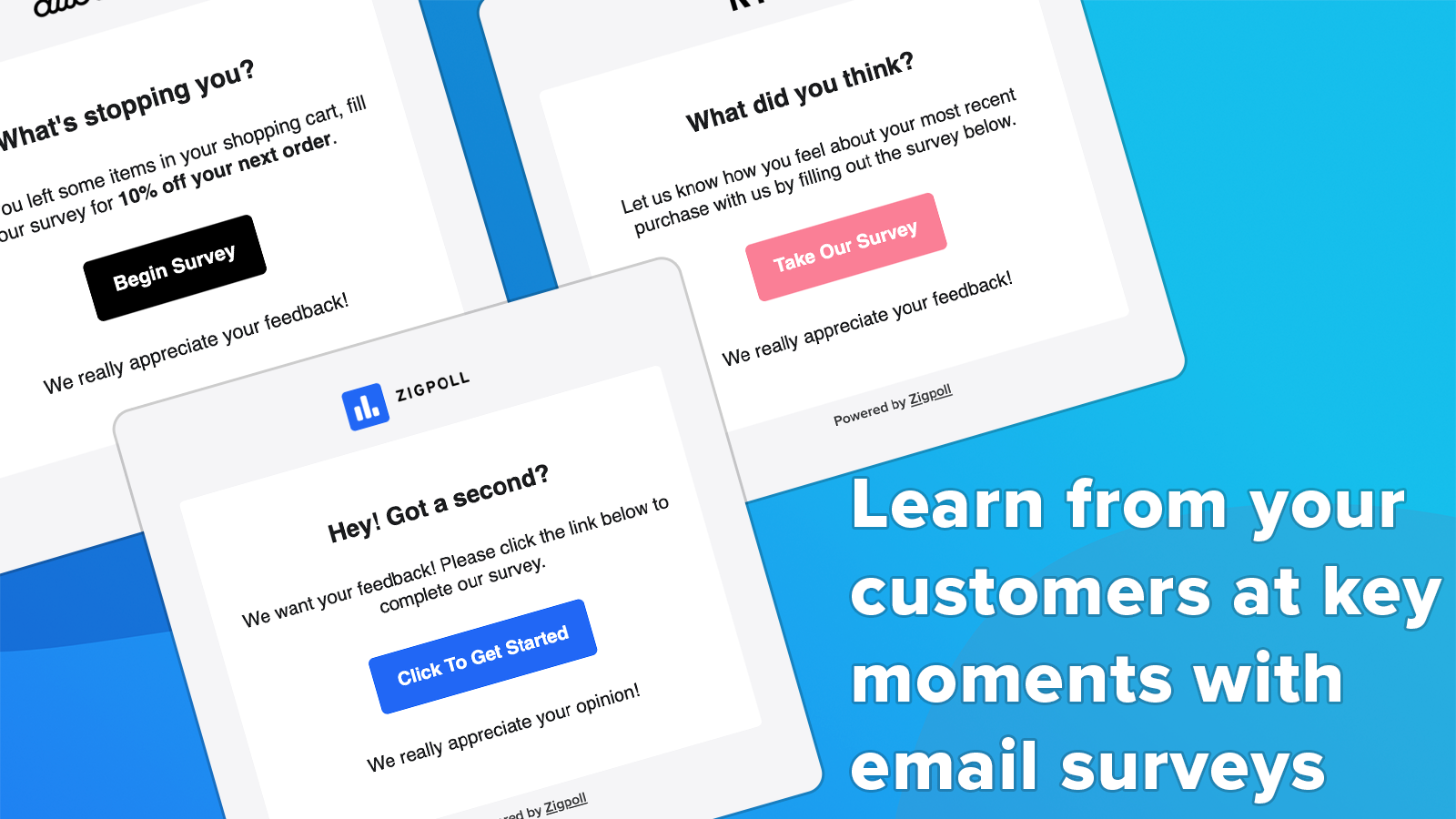 Learn from your customers at key moments with email surveys