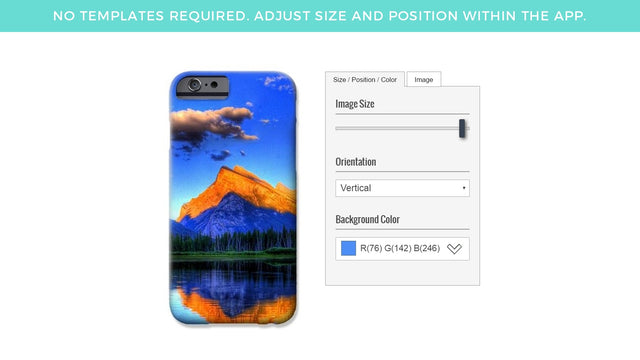 No Templates Required - Adjust Size & Position Within the App