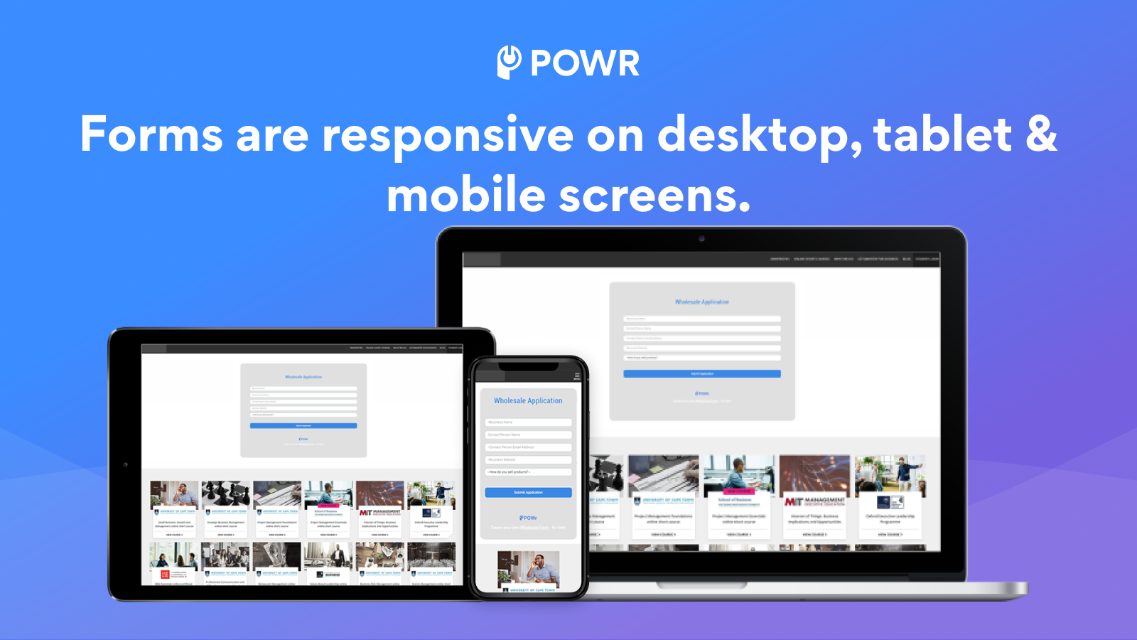 Your form is responsive on any device.