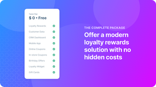 Offer a modern loyalty rewards solution with no hidden costs