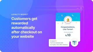 Customers get rewarded automatically after checkout.