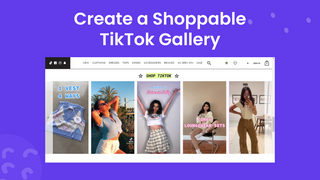 Vop create a shoppable Tiktok gallery