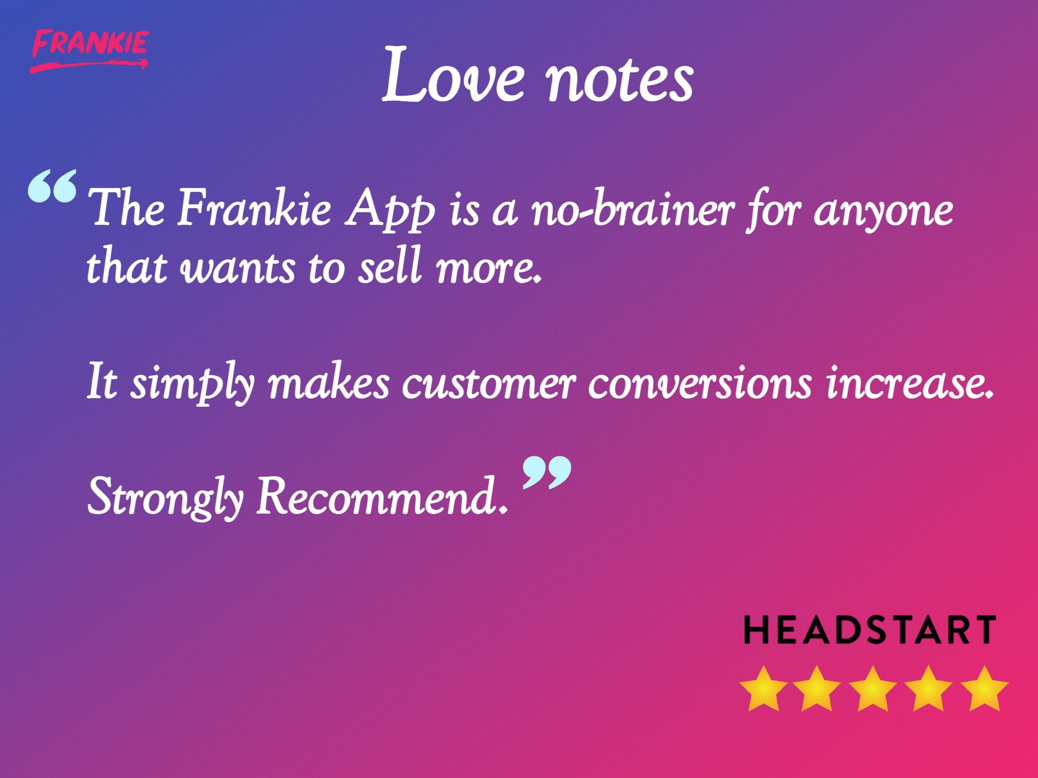 Frankie Recommendations 5-star review by Headstart