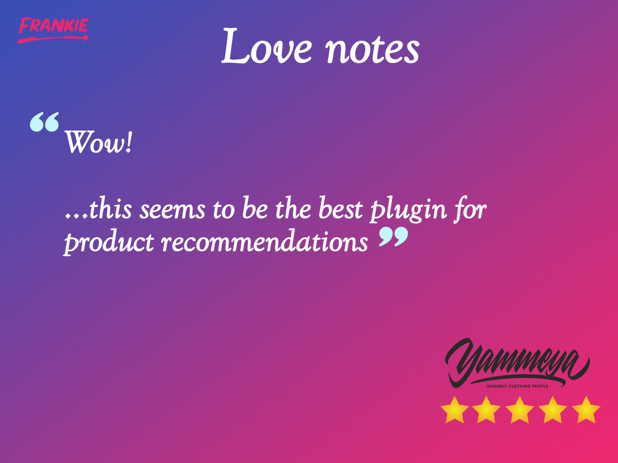 Frankie Recommendations 5-star review by Yammeya