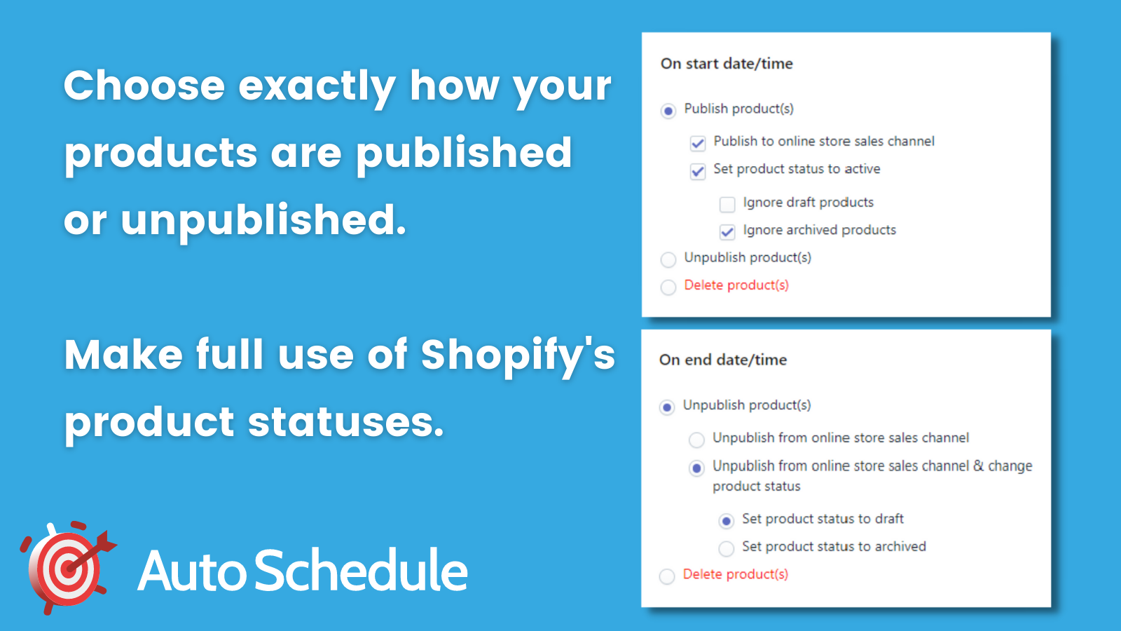 Make full use of Shopify's product statuses.