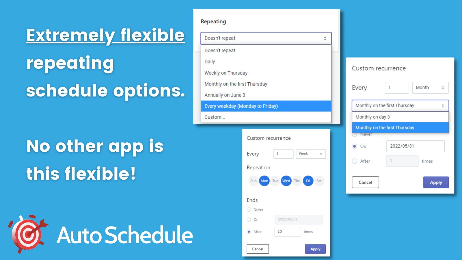 Extremely flexible repeating schedule options.