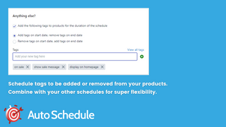 Schedule tags to be added or removed from your products.