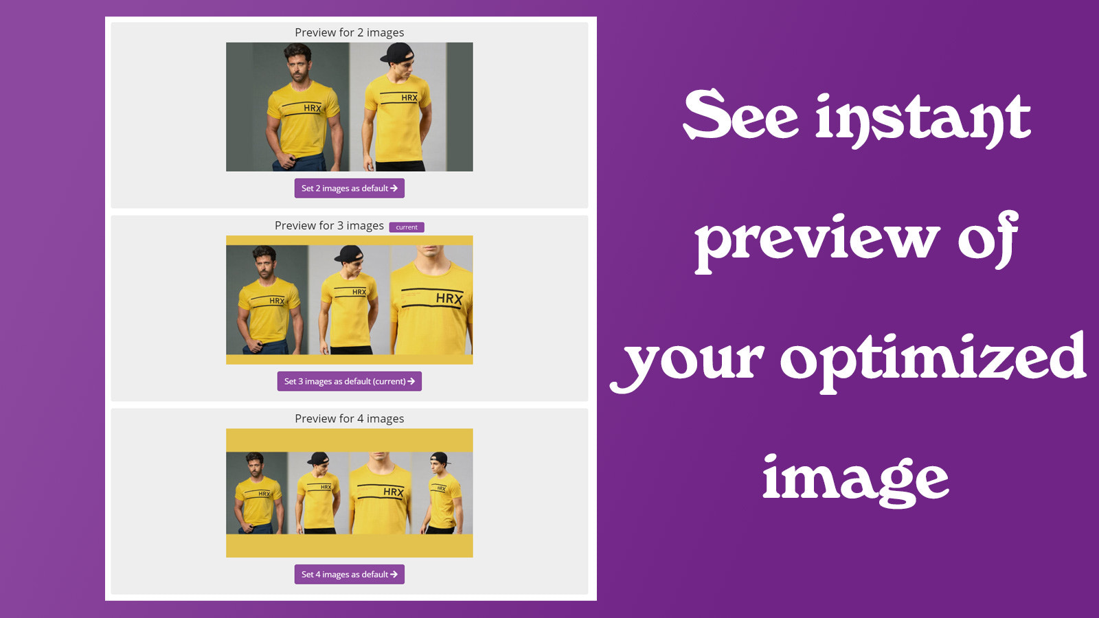 Choose the first 2, 3 or 4 images as your default transformation