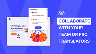 Collaborate with your team or with professional translators