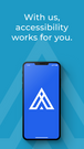 With us, accessibility works for you.