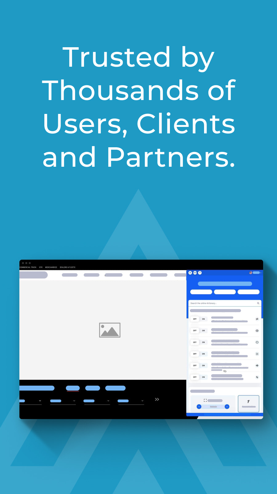 Trusted by Thousands of Users, Clients and Partners.
