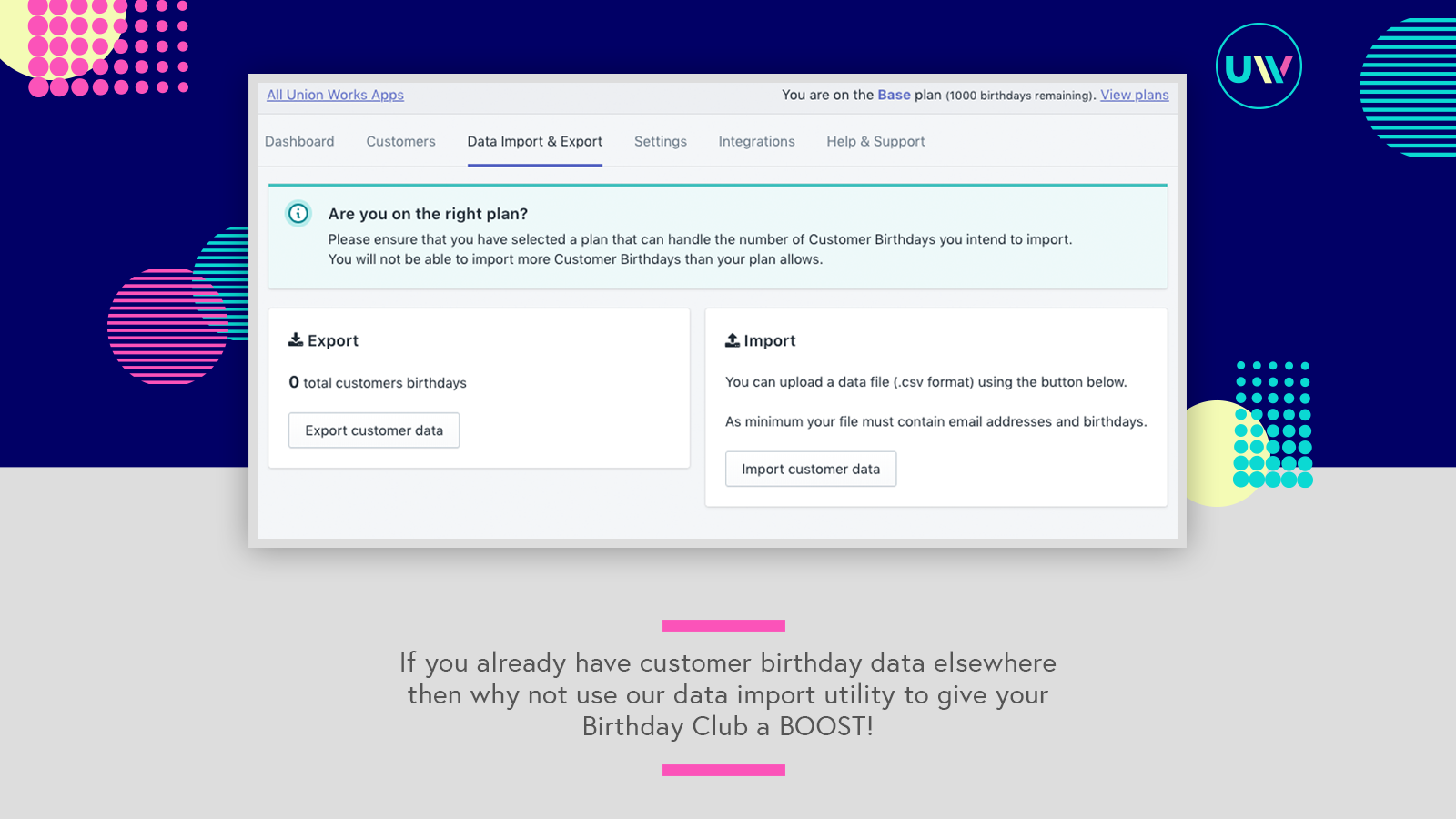 Import birthday data to give your Birthday Club a BOOST