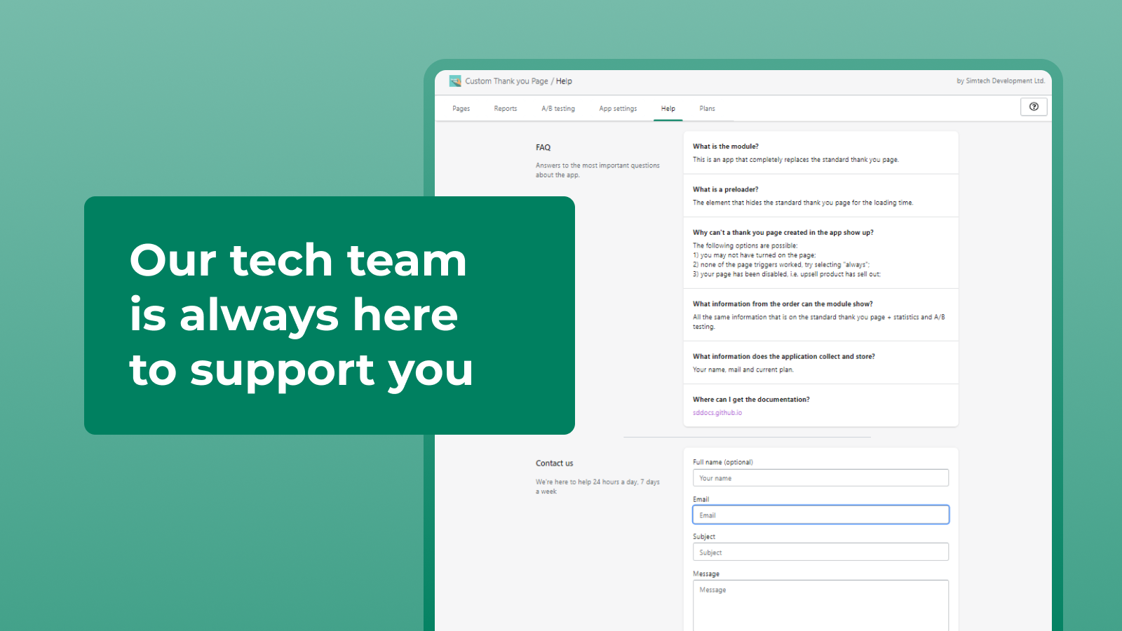 Our tech team is always here to support you