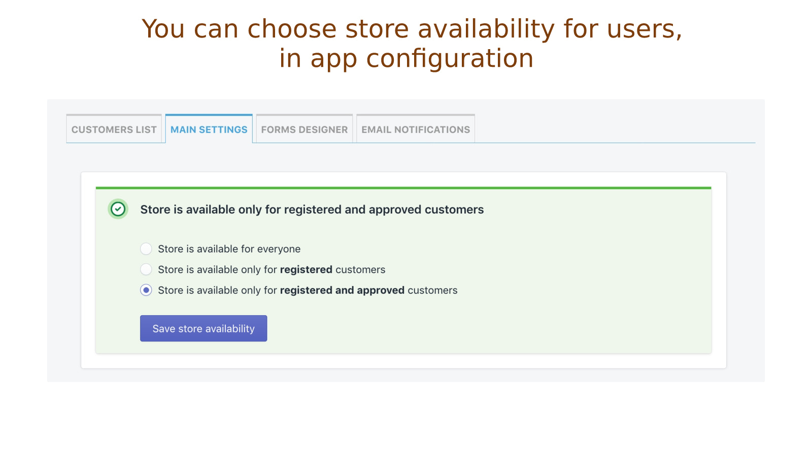 You can set store availability type for your customers