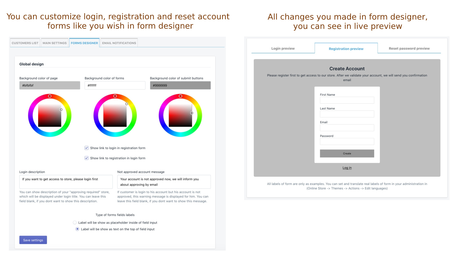 You can design forms for login, registration and reset account