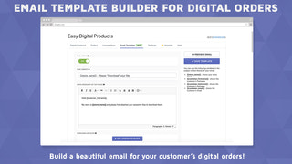 Build beautiful emails for your customer's digital orders