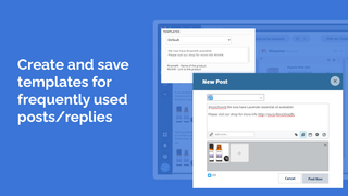 Create and save templates for frequently used posts/replies