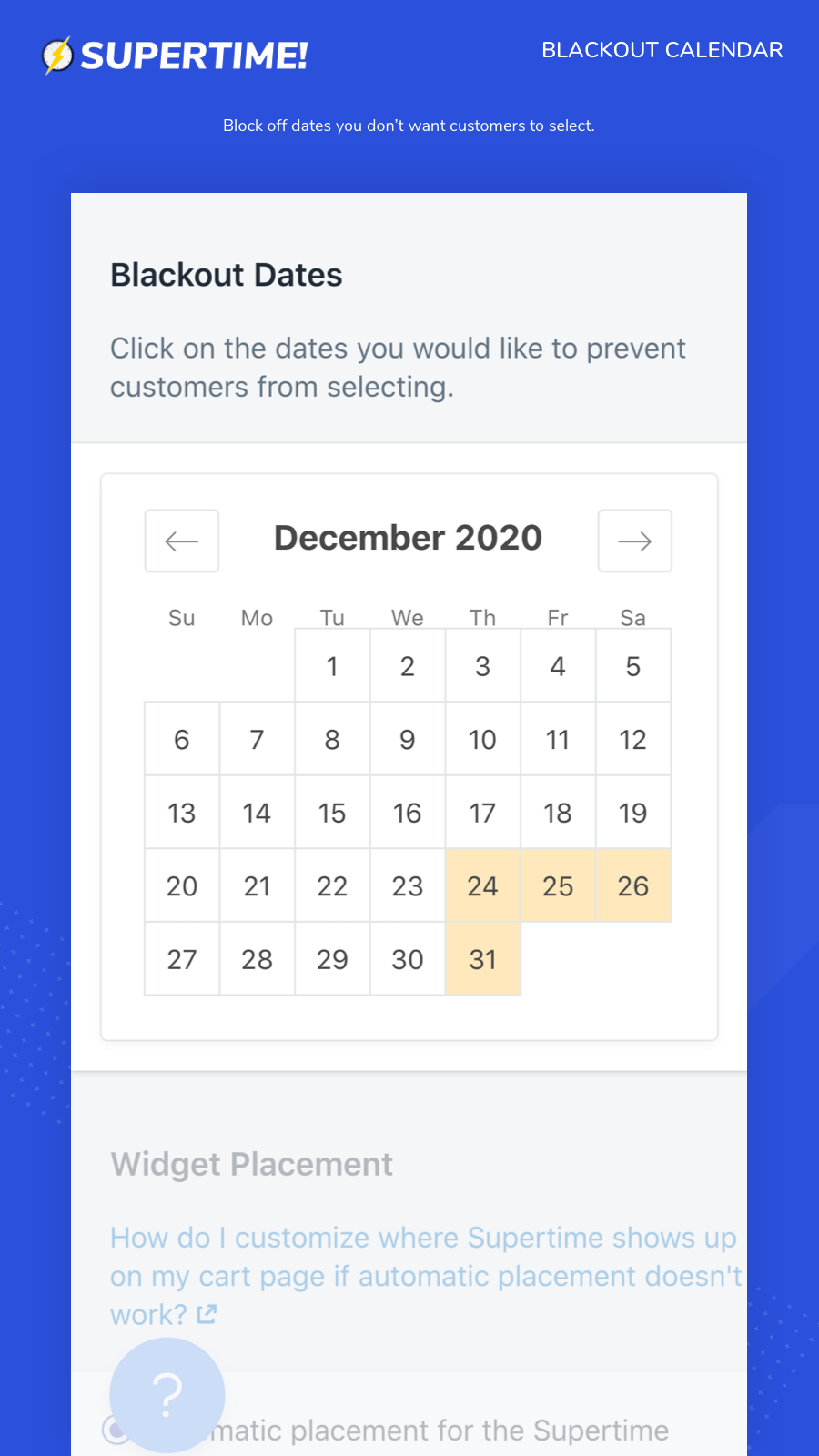 Block off dates you don't want customers to select.
