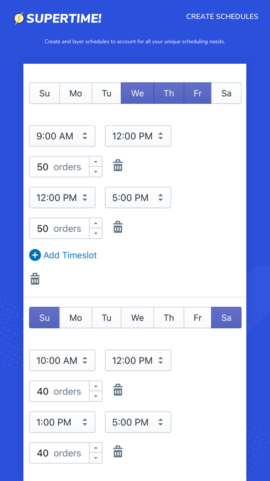 Create and layer schedules to account for all your unique schedu