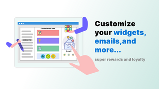Customize your widget, emails, and more!
