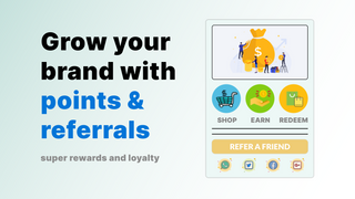 Grow your brand with points & referrals. Loyalty and Rewards.
