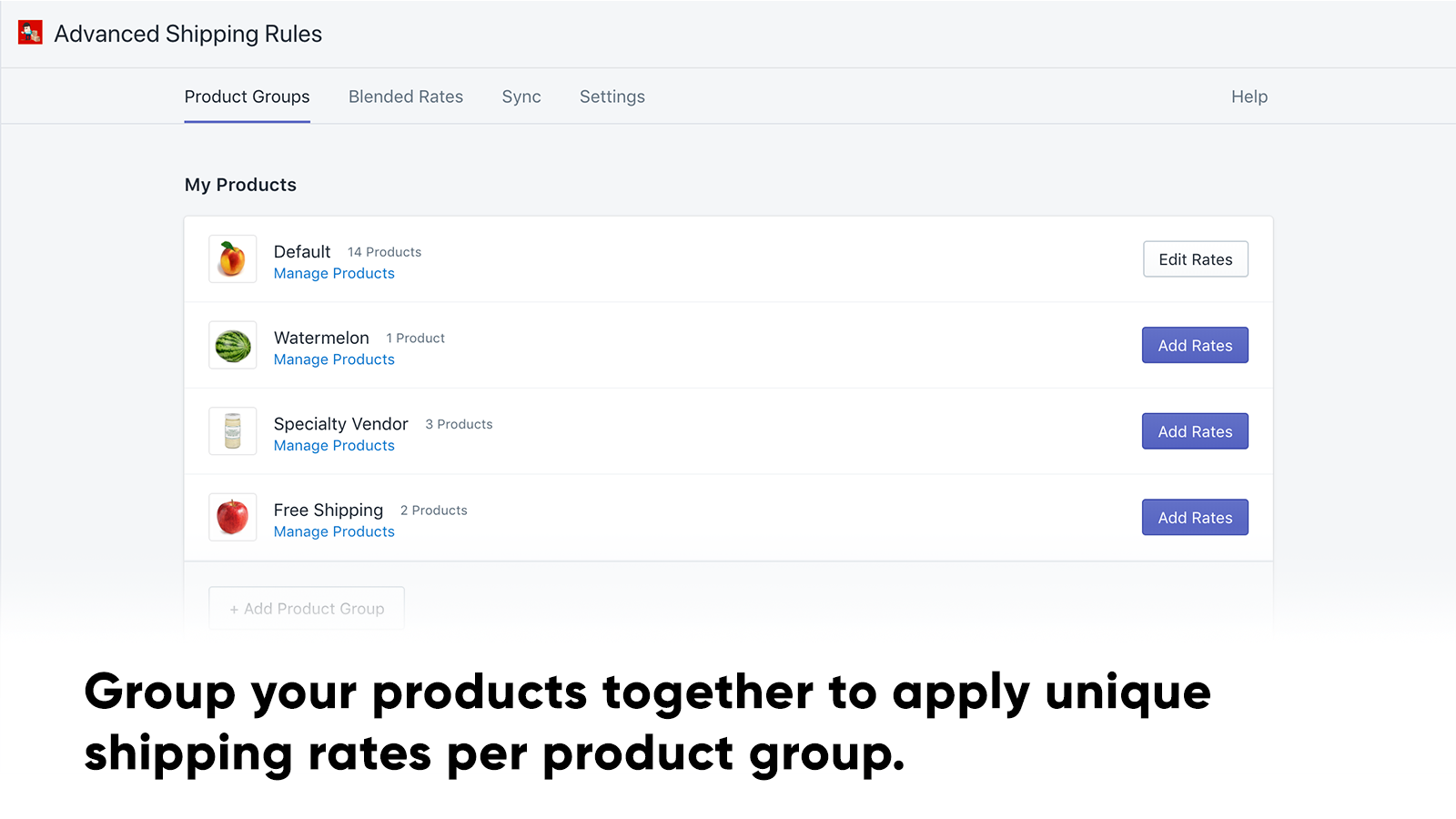 Group your products together to apply unique shipping rates