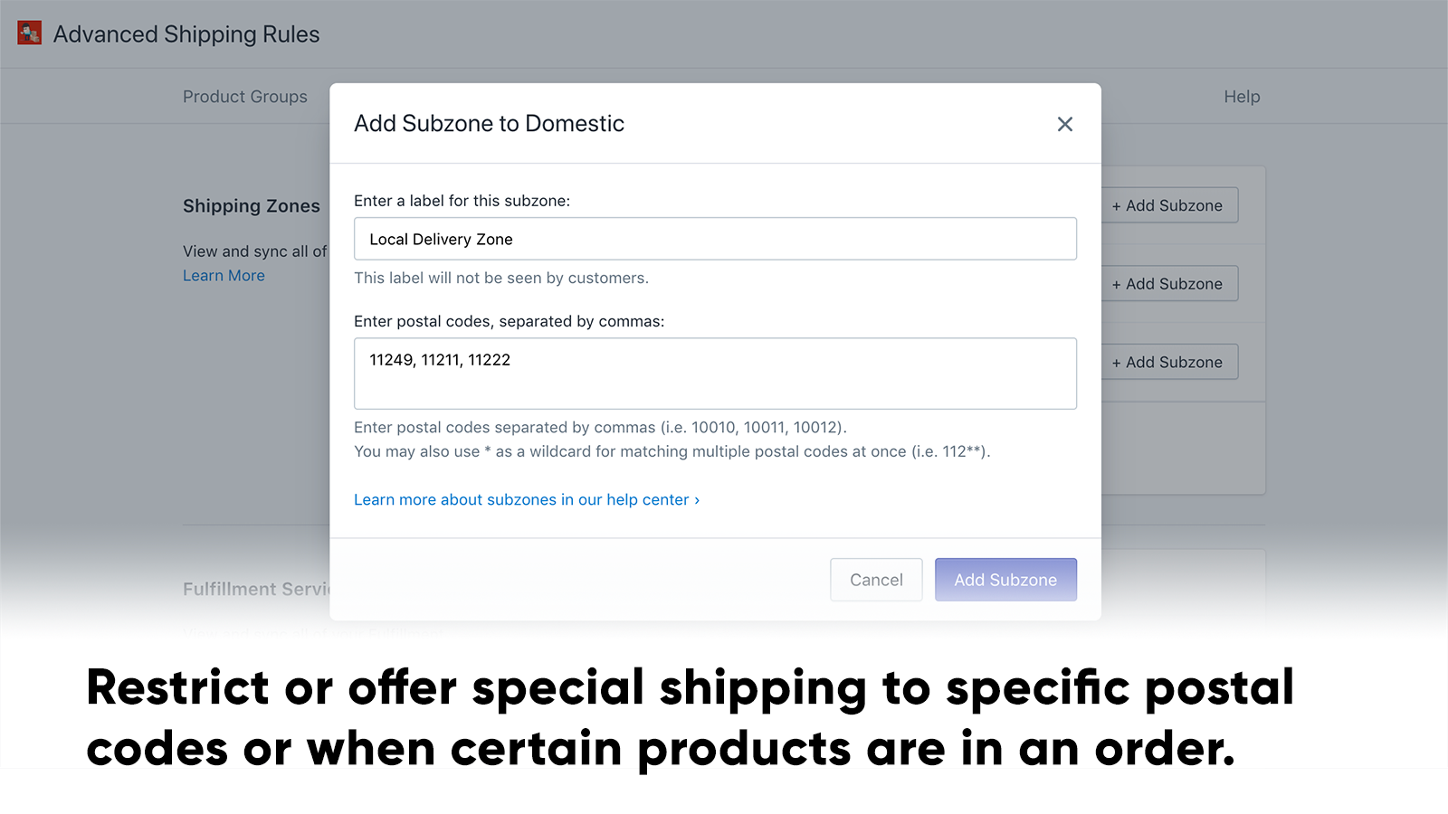 Restrict or offer special shipping to specific postal codes
