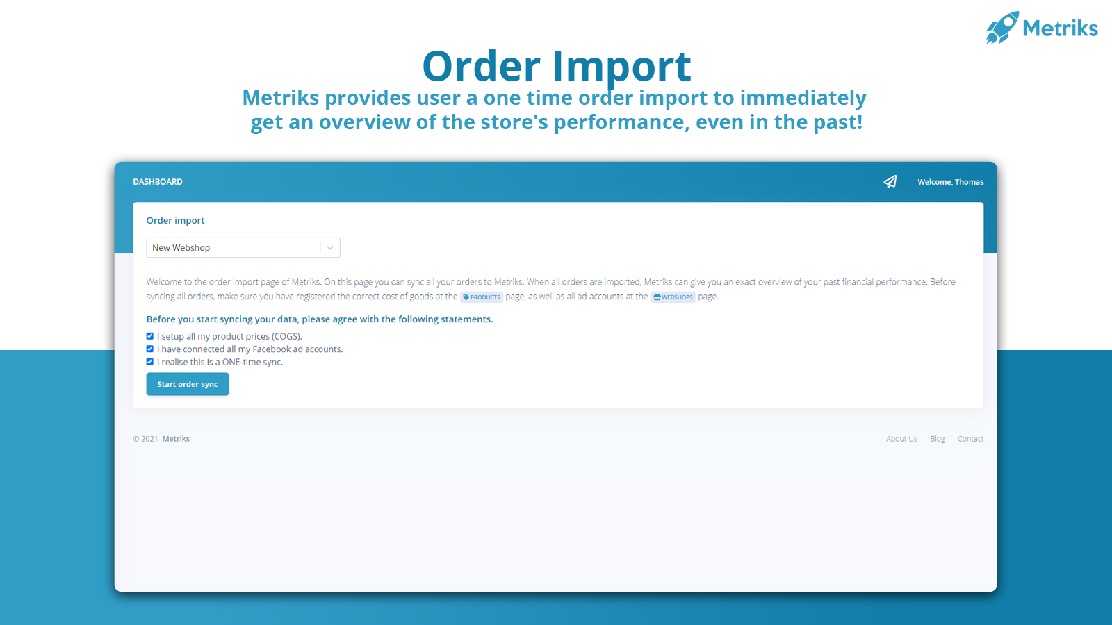 Use our order import to create a complete overview of your store