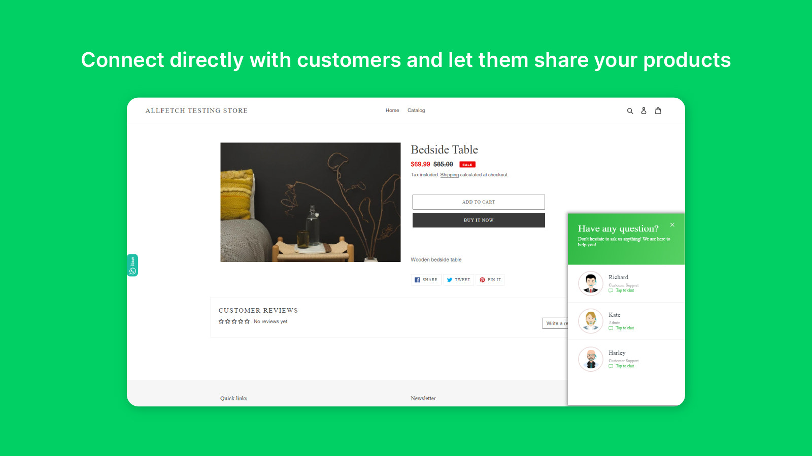 Connect directly with customers and let them share your products