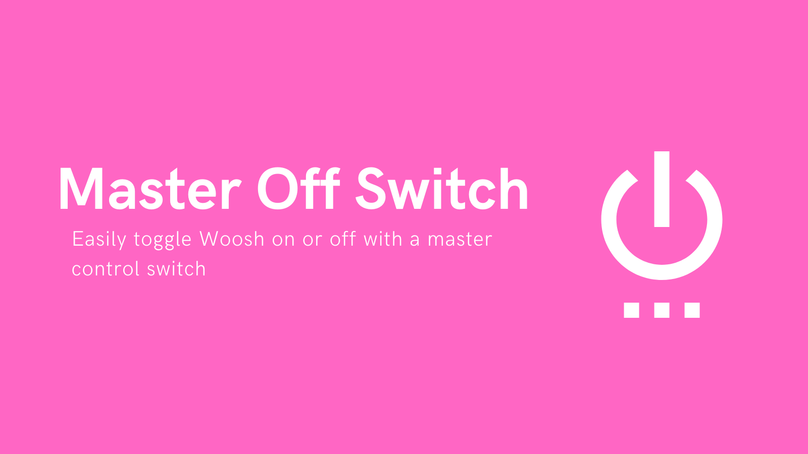 Toggle Woosh on & off easily