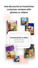 Use discounts to incentivize customers to add photos and videos