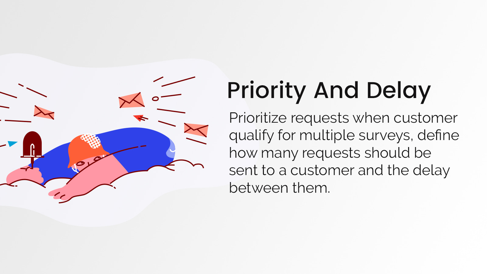 Create Priority and Delay For Surveys