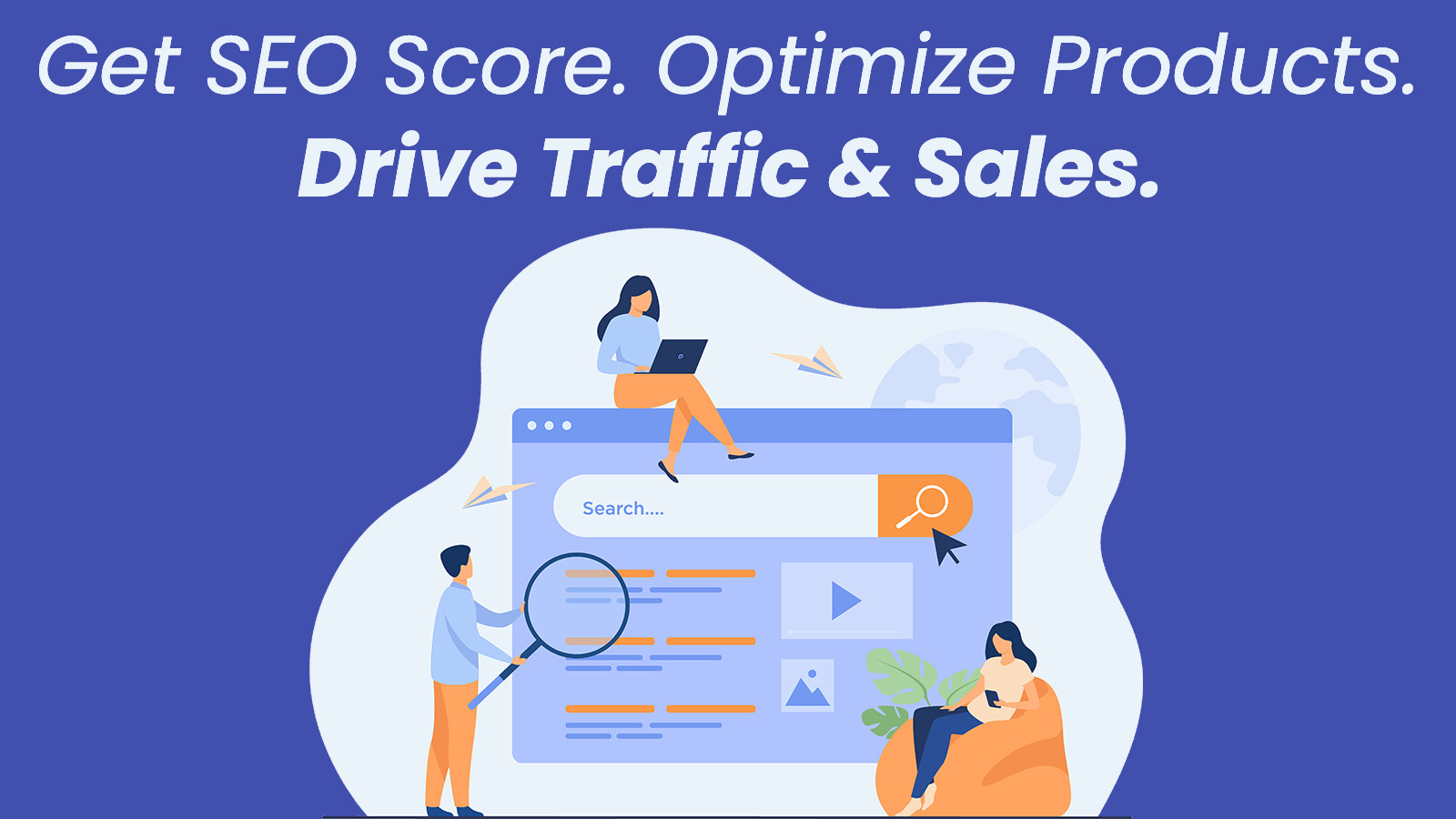 Get SEO Score for your Products. Drive traffic. Drive sales.