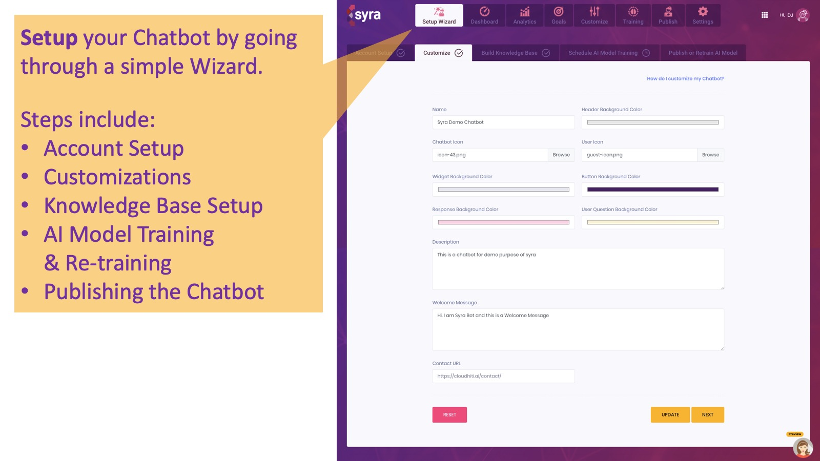 Setup your Chatbot by going through a simple Wizard