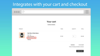 Integrates with your cart and checkout