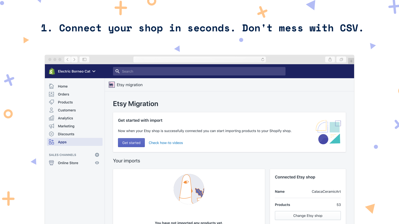 Connect your shop in seconds. Don't mess with CSV.