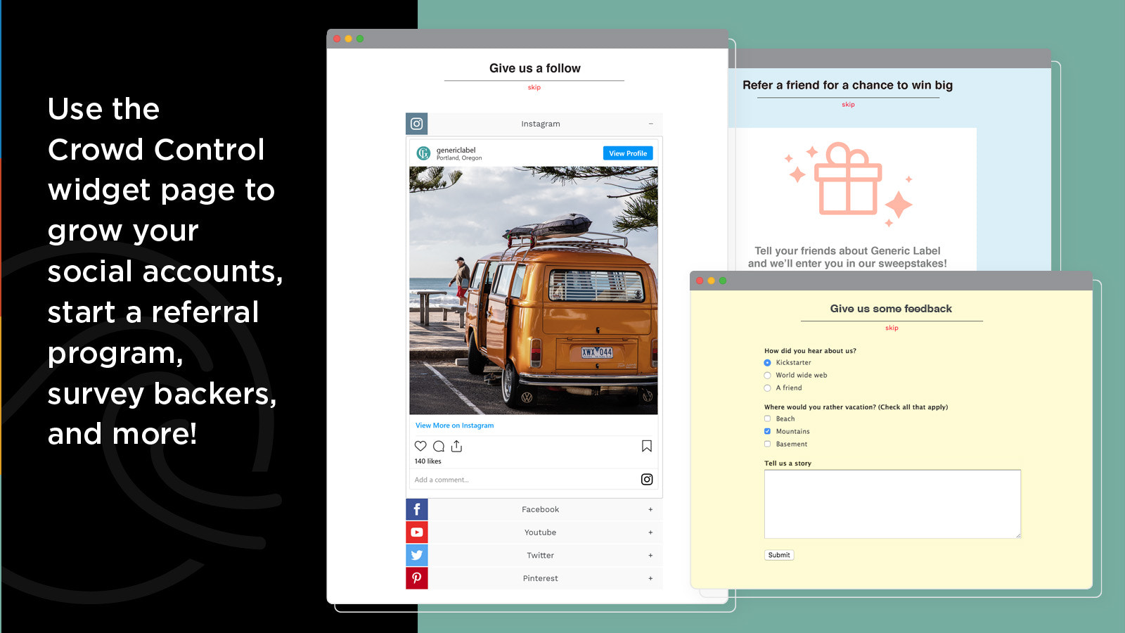 Grow social accounts, get referrals, and survey backers