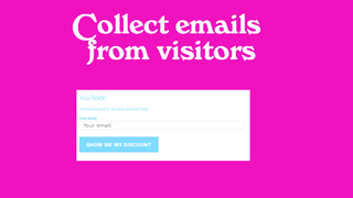 Collect emails from visitors and turn them into customers