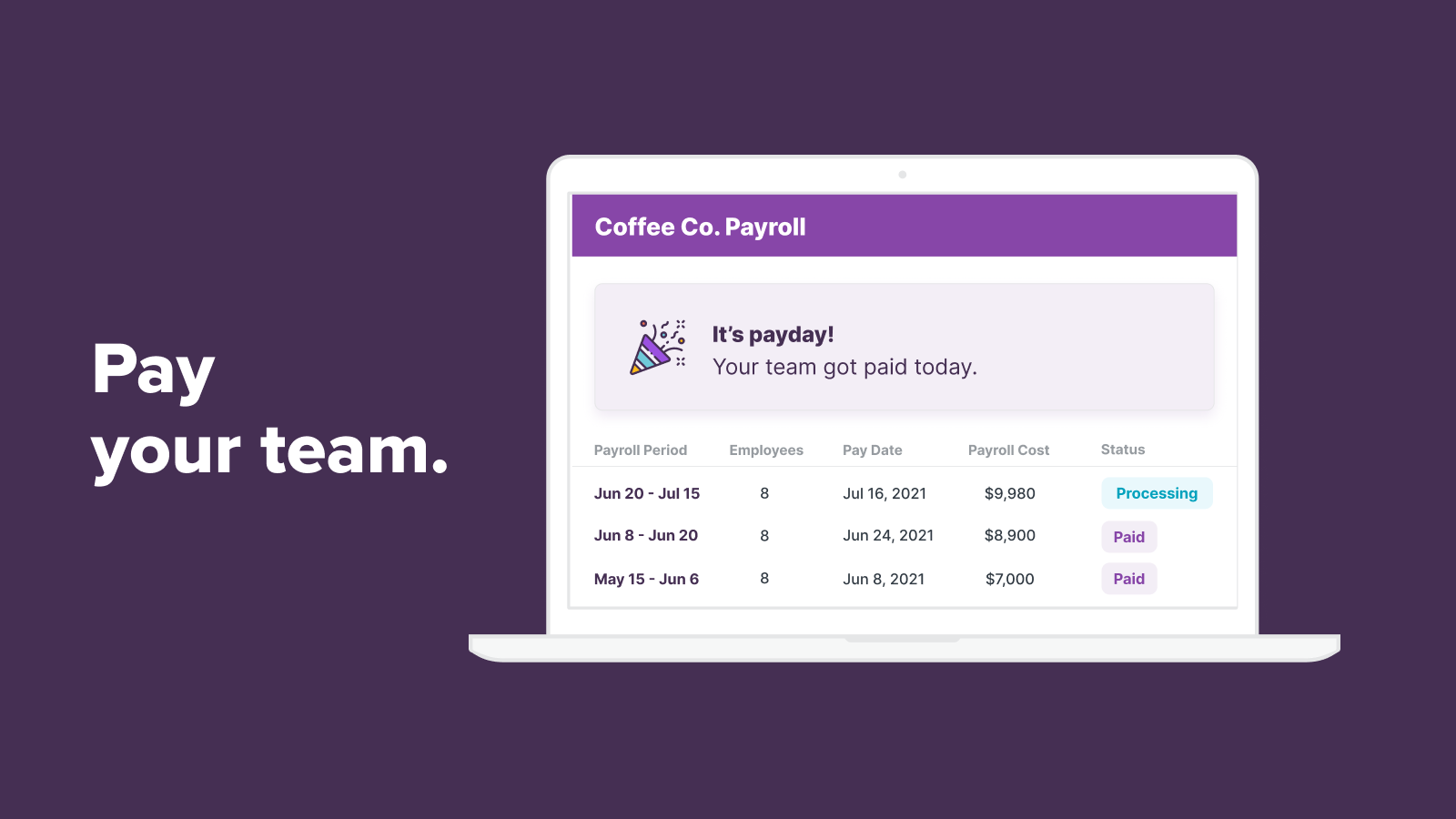 Automate your payroll process and pay your team in a few clicks.