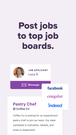 Post jobs to top job boards and find great employees