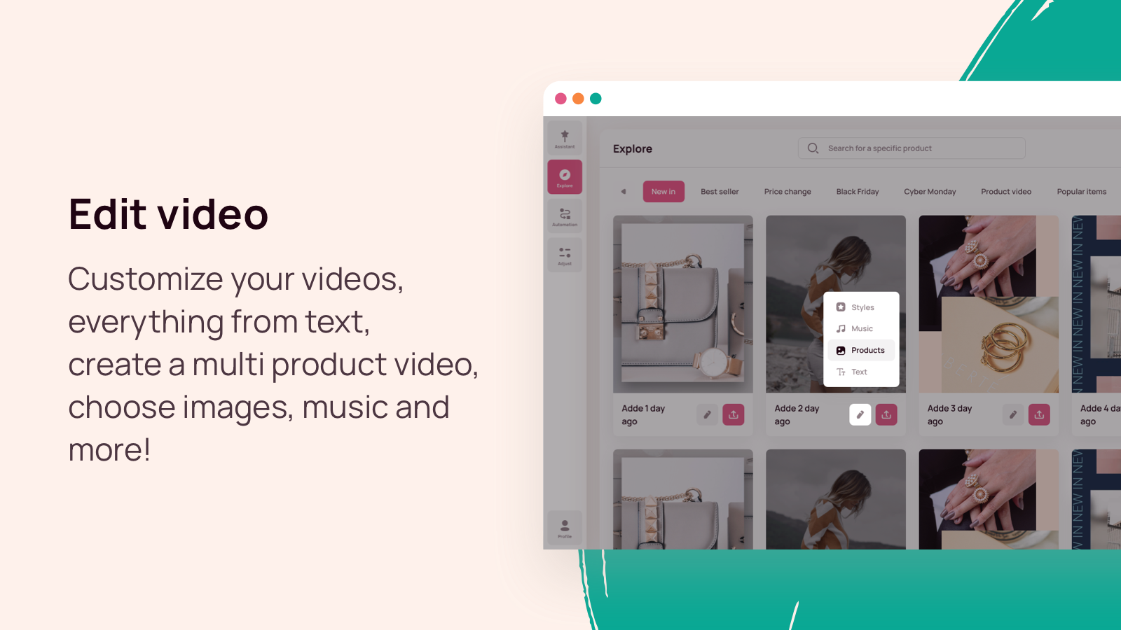 Customize your videos, everything from text, music & products
