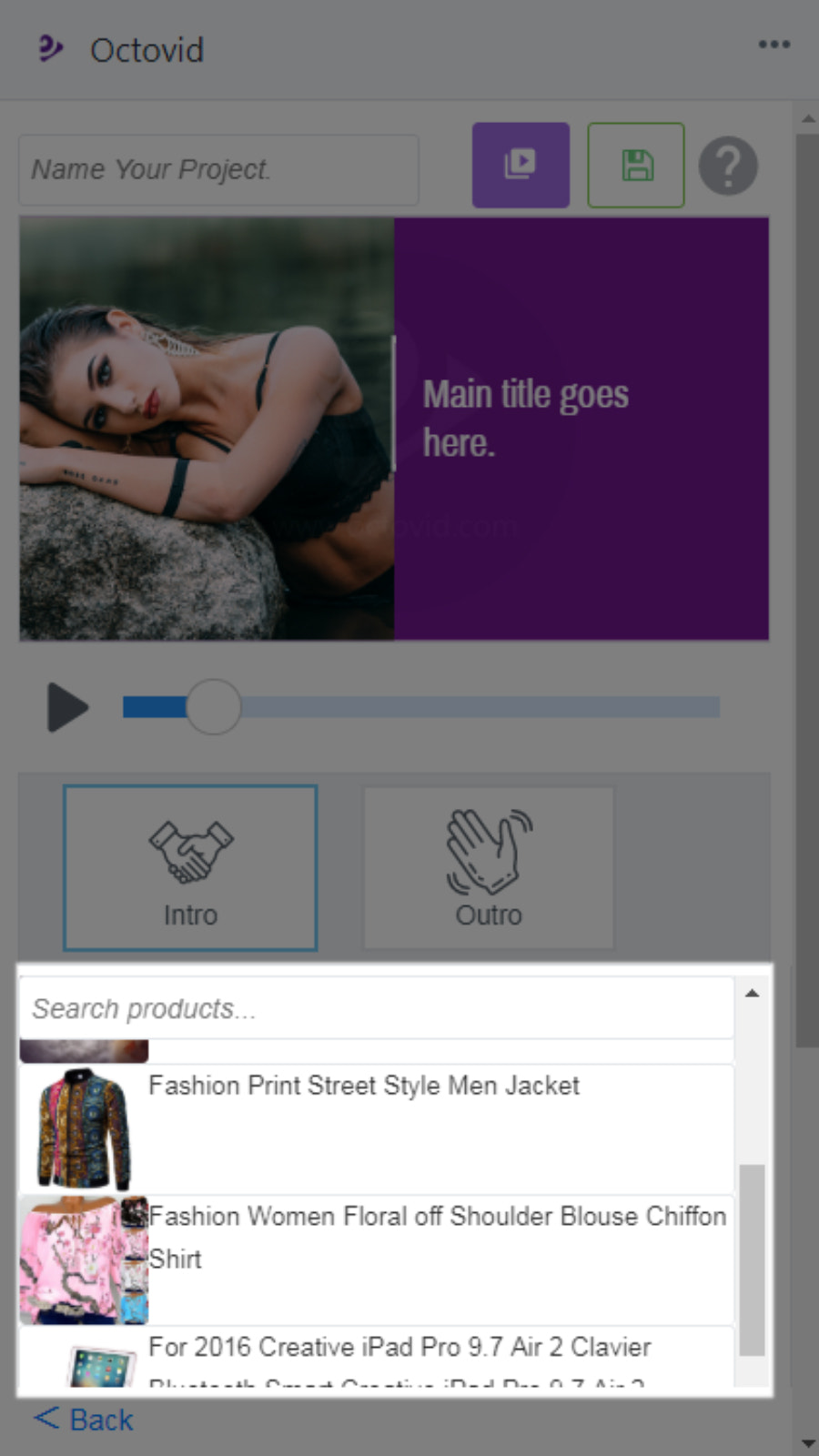 Search and tap to add any of your products to the video
