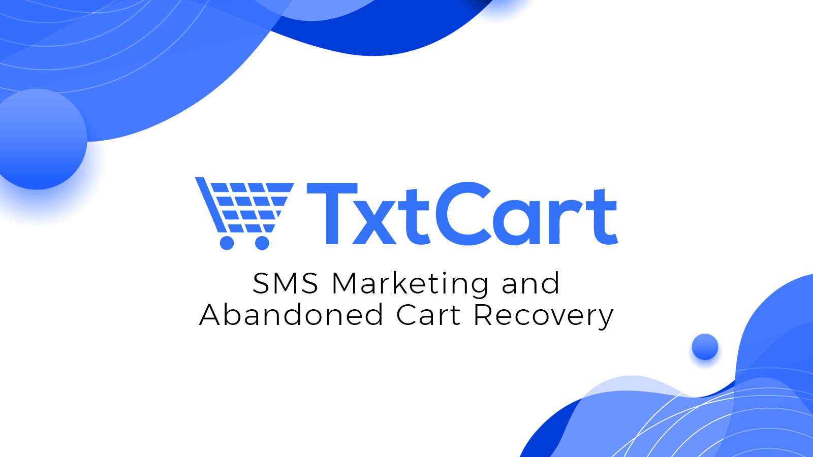 SMS, MMS, SMS Marketing, Abandoned Cart Recovery, Cart Recovery