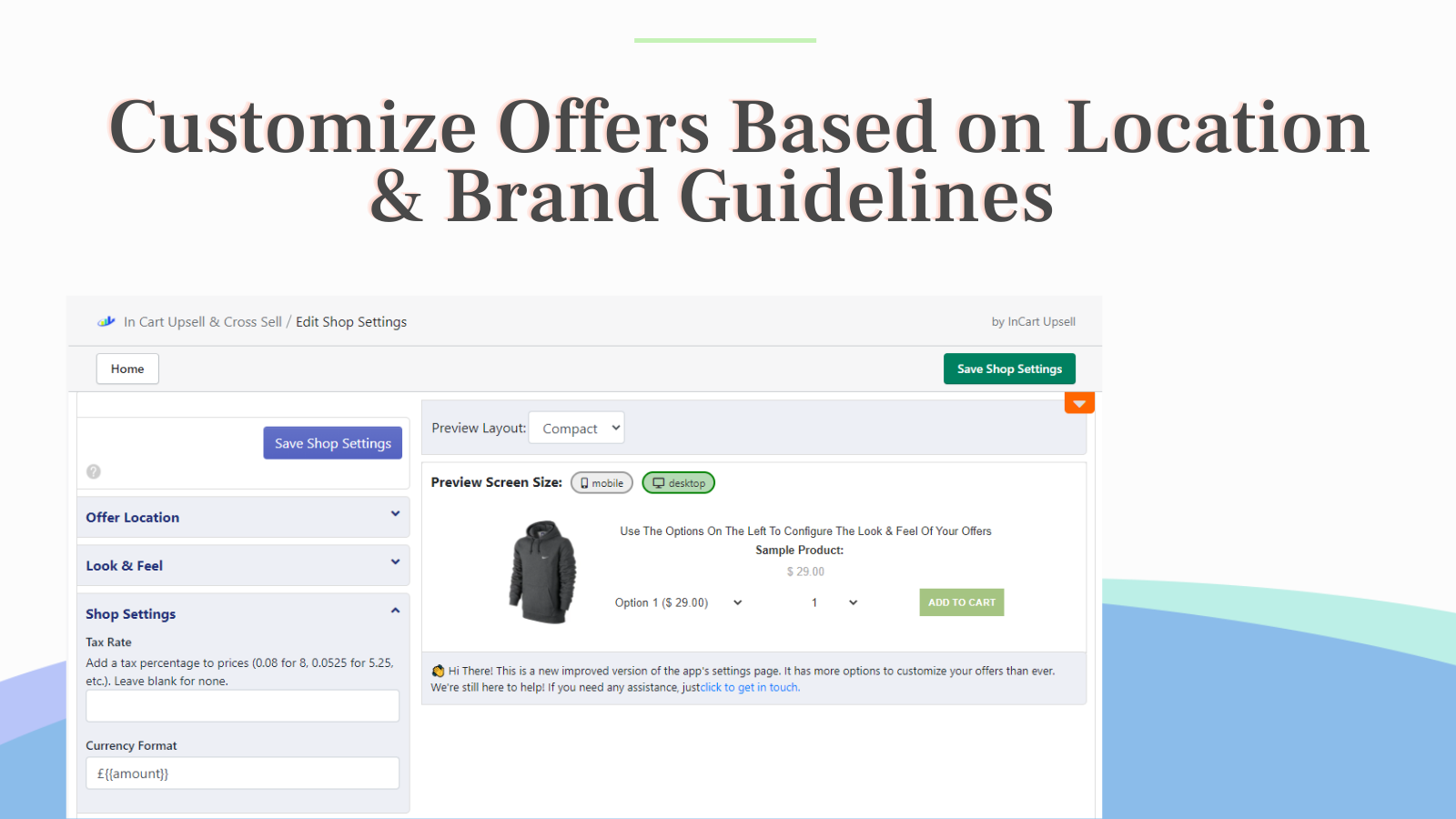 Customize offers based on location + match your brand guide