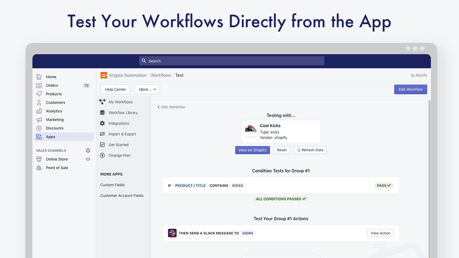 Test your workflows directly from the app