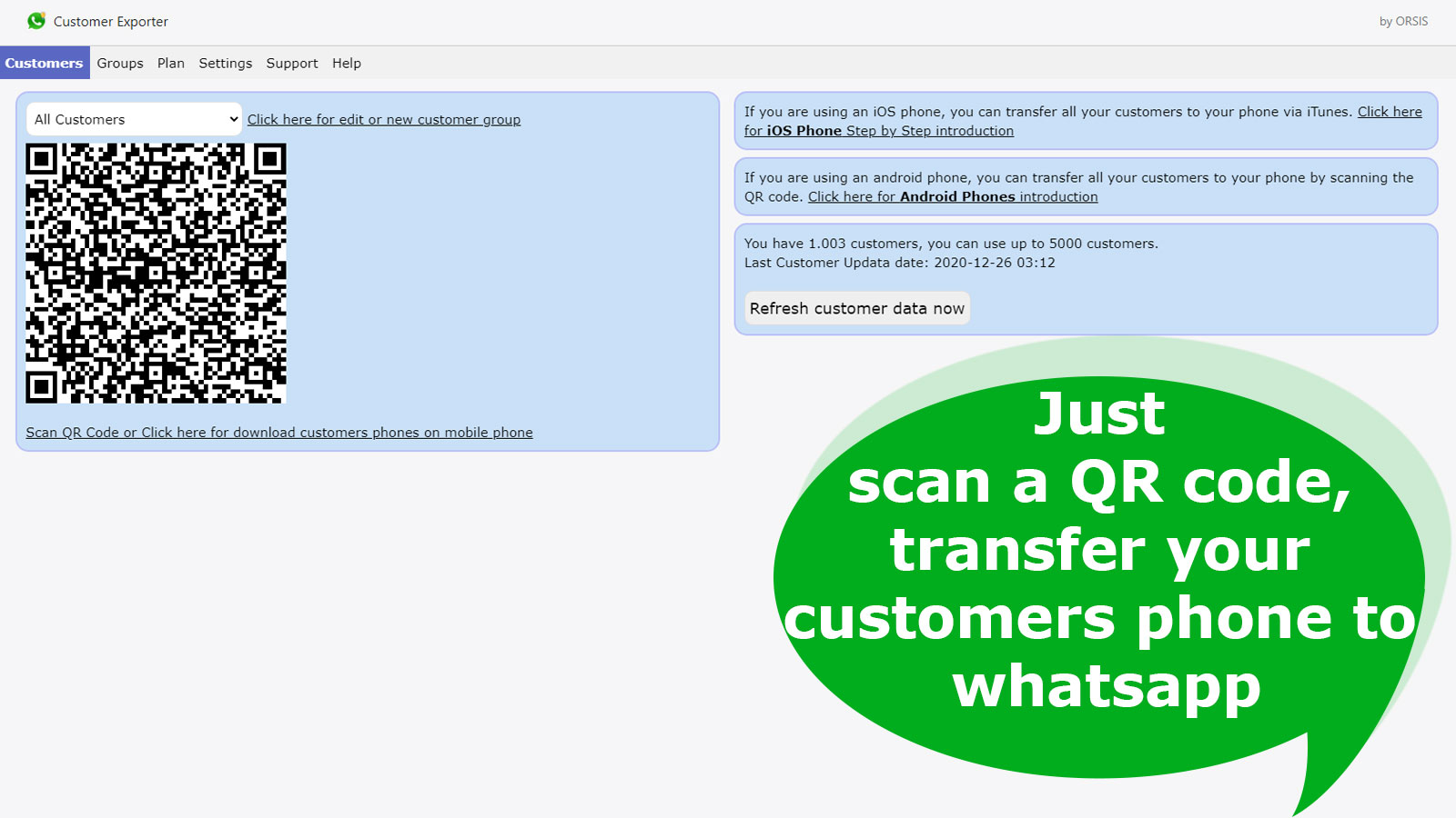 Just scan a QR code, transfer your customers phone to whatsapp