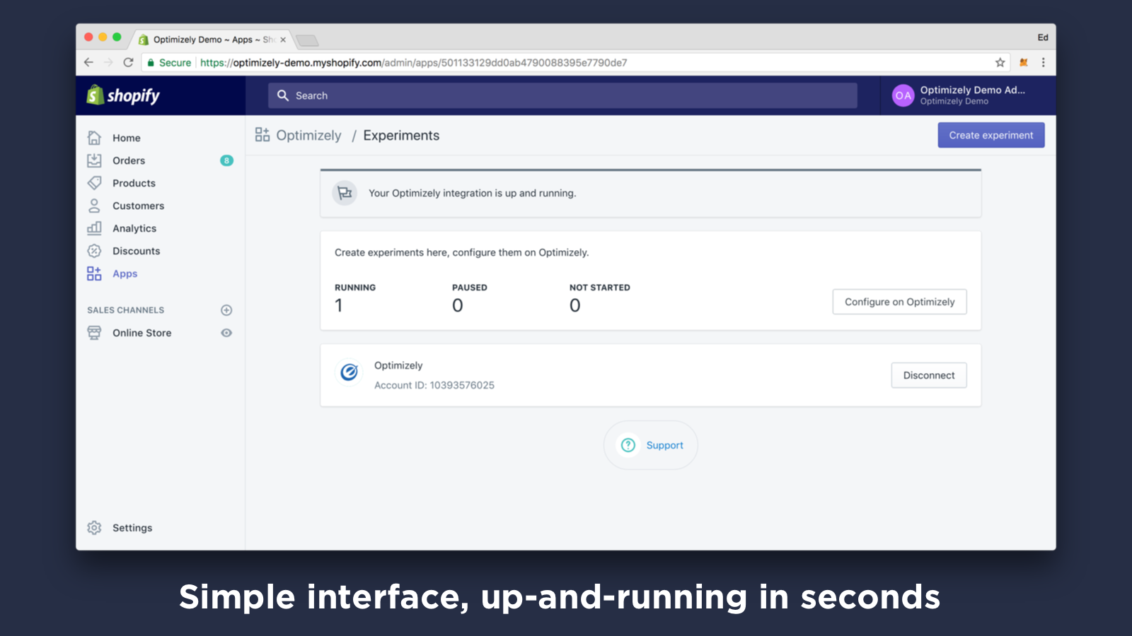 Simple interface, up and running in seconds